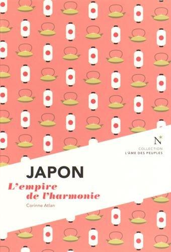 Japon : L'empire de l'harmonie par Corinne Atlan