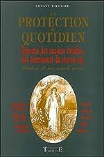 La protection au quotidien - Recettes des anciens druides, des guérisseurs du Moyen Age de Erwann Théobald