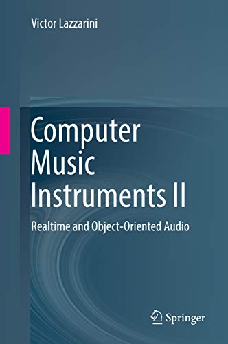 Computer Music Instruments II: Realtime and Object-Oriented Audio ...