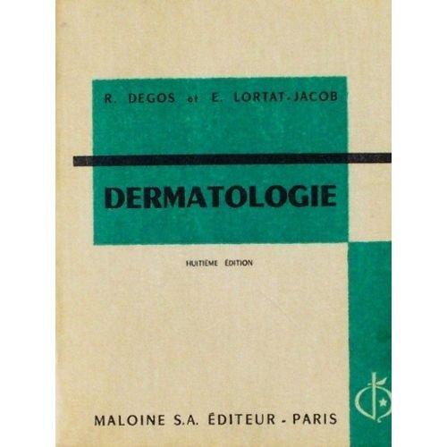 Dermatologie R. Degos et E. Lortat Jacob Huitième édition