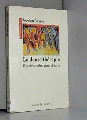 La danse-thérapie : Histoire, techniques, théorie