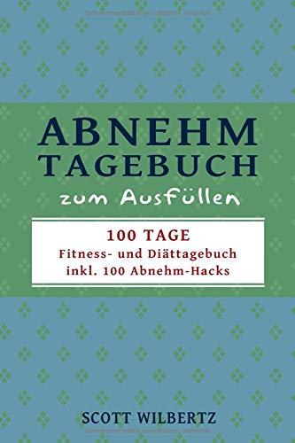 Abnehmtagebuch zum Ausfüllen: 100 Tage Fitness- und Diättagebuch inkl. 100 Abnehm-Hacks (blau)