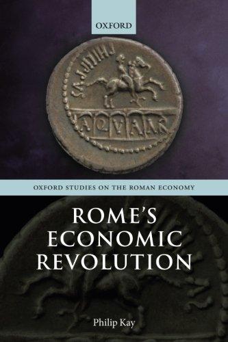 Rome's Economic Revolution (Oxford Studies on the Roman Economy) por Philip Kay