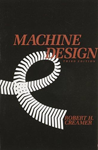Machine Design (Addison-Wesley Series in Mechanical Engineering Technology) Design Creamer