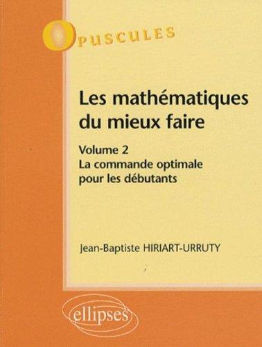 Les mathmatiques du mieux faire, volume 2 : La commande optimale pour les dbutants
