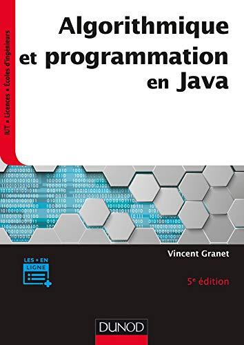 Algorithmique et programmation en Java - 5e éd. - Cours et exercices corrigés par Vincent Granet