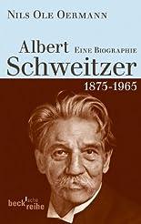 Albert Schweitzer: 1875-1965: Eine Biografie hier kaufen