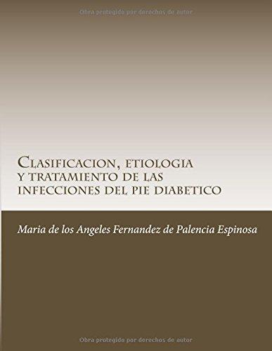 Clasificacion, etiologia y tratamiento de las infecciones del pie diabetico