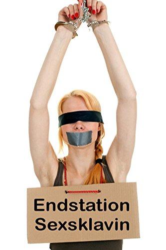 Endstation Sexsklavin: Devote Frauen benutzt und abgerichtet (Erotischer Roman - XXL Sammelband 1) - Xxl Jack