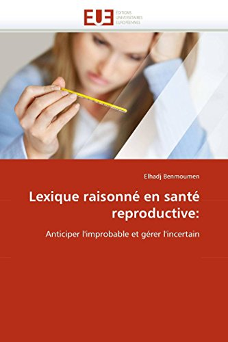Lexique raisonné en santé reproductive: par Elhadj Benmoumen