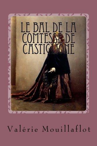 Le bal de la comtesse de Castiglione: un mini-roman historico-érotique