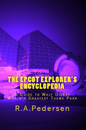 the-epcot-explorers-encyclopedia-a-guide-to-walt-disney-worlds-greatest-theme-park-english-edition