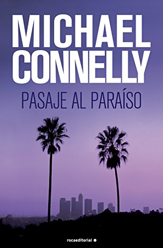 Pasaje al paraíso (Harry Bosch nº 5) por Michael Connelly