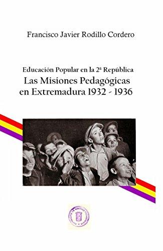 Educación popular en la 2ª república: las misiones pedagógicas en extremadura 1932-1936 EPUB Descargar gratis!