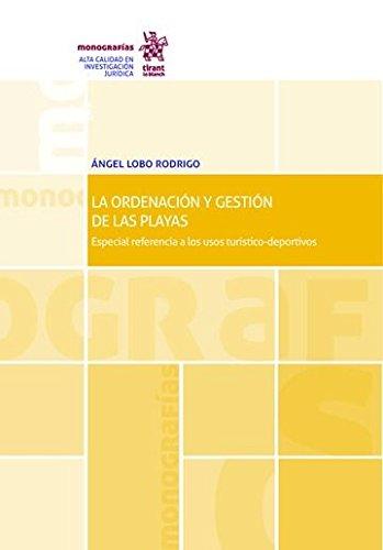 La Ordenación y Gestión de las Playas (Monografías)