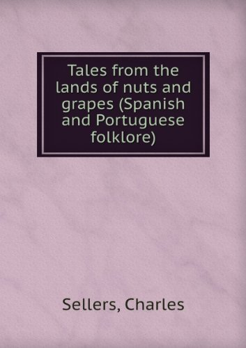 tales-from-the-lands-of-nuts-and-grapes-spanish-and-portuguese-folklore-1888