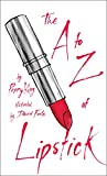 The A to Z of Lipstick (English Edition)