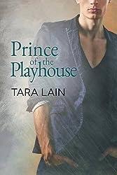 Prince of the Playhouse by Tara Lain (2016-04-04)