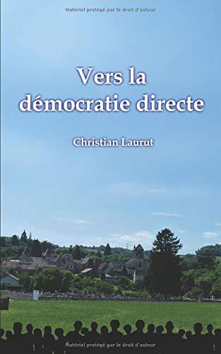 Vers la démocratie directe par Christian Laurut