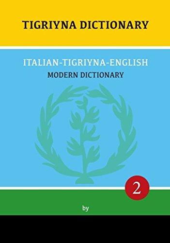 Tigriyna Dictionary: Italian-Tigriyna-English: Modern Dictionary 2 (Tigriyna - Modern Dictionary)