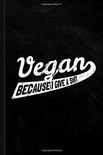 Vegan Because I Give A Shit Journal Notebook: Blank Lined Ruled For Writing 6x9 120 Pages por Flippin Sweet Books