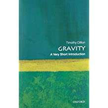 Gravity: A Very Short Introduction (Very Short Introductions)