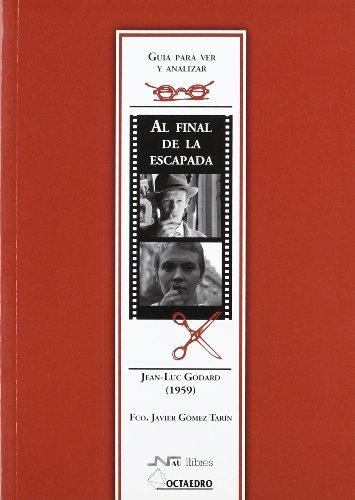 Guía para ver y analizar: Al final de la escapada: Jean-Luc Godard (1959) (Guías de cine) - 9788480637763