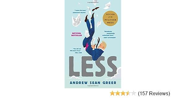 3cc7126e00c3b Less: Amazon.co.uk: Andrew Sean Greer: 9780316316125: Books