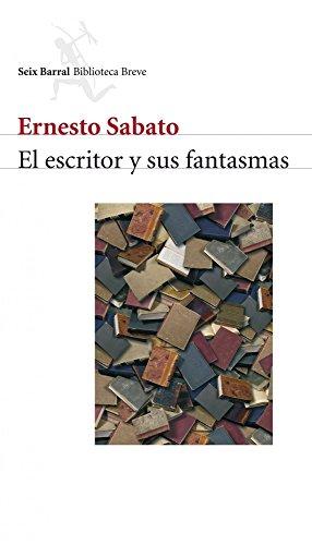 El escritor y sus fantasmas por Ernesto Sabato