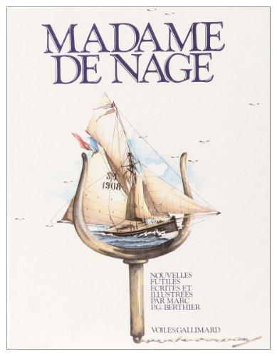 Madame de nage: Nouvelles futiles écrites et illustrées par Marc P.G. Berthier