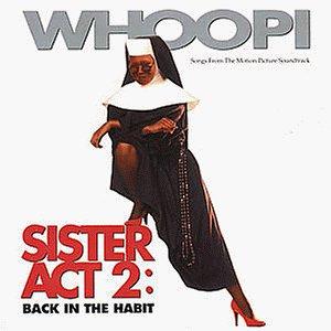 Sister Act 2 - Sister 2 Act
