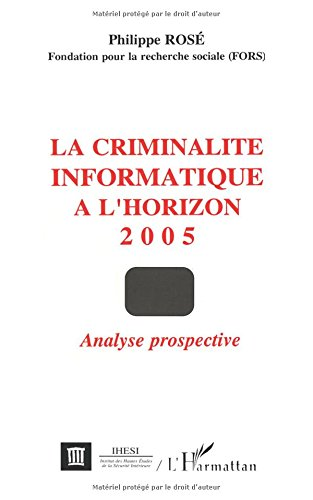 La criminalité informatique à l'horizon 2005