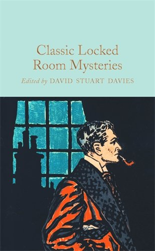 Classic Locked Room Mysteries (Macmillan Collector's Library)