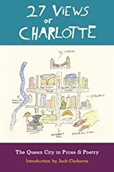 27 Views of Charlotte: The Queen City in Prose and Poetry