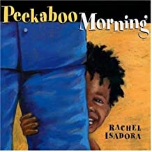 [ [ [ Peekaboo Morning [ PEEKABOO MORNING ] By Isadora, Rachel ( Author )May-27-2002 Hardcover