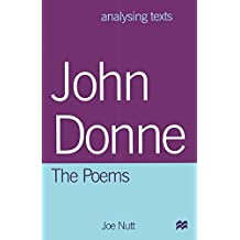 John Donne: The Poems (Analysing Texts)