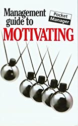 The Management Guide to Motivating (Pocket Manager)