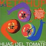 Songtexte von Las Ketchup - Hijas del Tomate