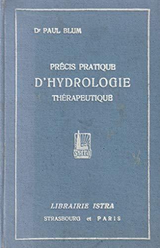 Precis pratique d'hydrologie therapeutique pour les stations françaises, belges et luxembourgeoises par Blum Paul Docteur