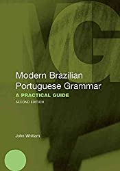 [(Modern Brazilian Portuguese Grammar : A Practical Guide)] [By (author) John Whitlam] published on (October, 2010)