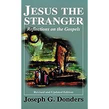 Jesus the Stranger: Reflections on the Gospels