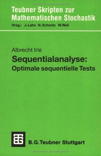 Sequentialanalyse: Optimale sequentielle Tests (Teubner Skripten zur Mathematischen Stochastik)