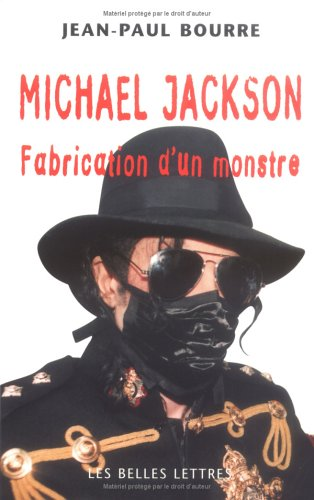 MICHAEL JACKSON. Fabrication d'un monstre