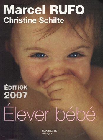 Elever bébé : De la naissance à six ans