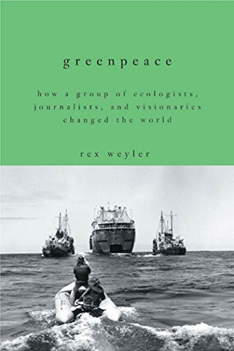 greenpeace-how-a-group-of-ecologists-journalists-and-visionaries-changed-the-world-by-rex-weyler-201