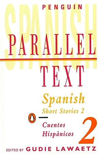 2: Spanish Short Stories: v. 2 (Parallel Text)