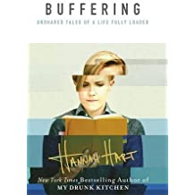 Buffering: Unshared Tales of a Life Fully Loaded by Hannah Hart (2016-11-10)