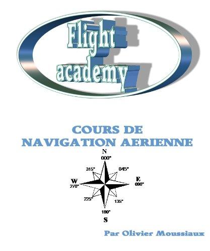 Cours de navigation aérienne (Cours de pilotage avion t. 1)