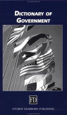 Dictionary of Government and Politics: Pub: Fitzroy Dearborn, 919 Michigan Ave, Chicago, Il