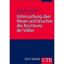 Untersuchung über Wesen und Ursachen des Reichtums der Völker (Uni-Taschenbücher M)